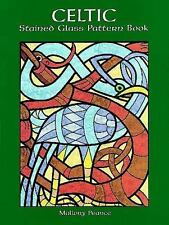Dover Stained Glass Instruction: Celtic Stained Glass Pattern Book by Mallory Pe
