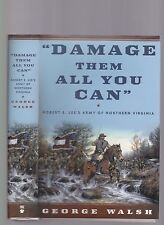 """""""Damage Them All You Can"""" Lee's Army of Northern Virginia, Walsh, 2002 1st ed DJ"""
