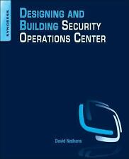 Designing and Building Security Operations Center by David Nathans (2014,...