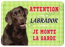 Pancarte métal Attention au chien - Je monte la garde - Labrador chocolat NEUF