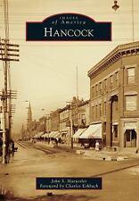 Images of America Ser.: Hancock by John S. Haeussler (2014, Paperback)