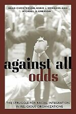 Against All Odds: The Struggle for Racial Integration in Religious Organization