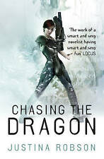 Chasing the Dragon by Justina Robson (Paperback, 2010)