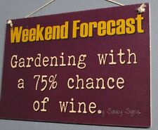 Forecast Gardening Wine Rustic Chic Shabby Country Wooden Patio Shed Plants Sign