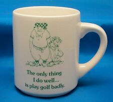 THE ONLY THING I DO WELL IS PLAY GOLF BADLY Coffee Mug Tea Cup