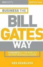 Big Shots: Business the Bill Gates Way : 10 Secrets of the World's Richest...