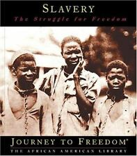 Slavery: The Struggle for Freedom (Journey to Freedom: The African Ame-ExLibrary