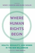 Where Human Rights Begin: Health, Sexuality, and Women in the New Millennium
