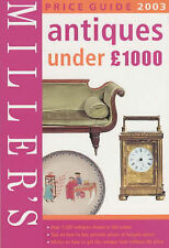 Miller's Price Guide 2003 Antiques Under 1,000 Pounds (Millers Price Guides) Mil