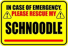 IN CASE OF EMERGENCY RESCUE MY SCHNOODLE DOG SAVE STICKER