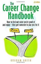The Career Change Handbook: How to Find Out What You're Good at and Enjoy - Then