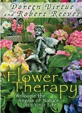 Flower Therapy: Welcome the Angels of Nature into Your Life by Doreen Virtue
