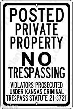 """Posted Private Property NO Trespassing Kansas Statute#21-3721 8""""x12"""" Made in USA"""