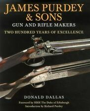 James Purdey & Sons Gun and Rifle Makers: Two Hundred Years of Excellence by Da