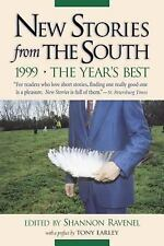 New Stories from the South 1999: The Year's Best Shannon Ravenel~Tony Earley Pa