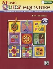 Music Quilt Squares: A Patchwork of Music Activities and Games for Classroom and