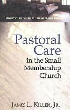 Pastoral Care in the Small Membership Church (Ministry in the Small Membership C