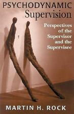 Psychodynamic Supervision: Perspectives for the Supervisor and the Supervisee R