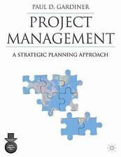 Project Management: A Strategic Planning Approach by Paul Gardiner...