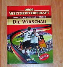 Fußball Weltmeisterschaft 2006 - Vorschau: Spieler, Stadien, Termine & Spielplan