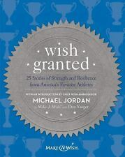 Wish Granted Stories of Strength From Athletes Michael Jordan Make-A-wish 1st Ed