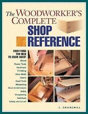 Woodworker's Complete Shop Reference by Jennifer Churchill (2003, Paperback)