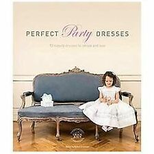 Perfect Party Dresses : 12 Superb Dresses to Smock and Sew (2013, Paperback)