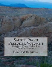 Sacred Piano Preludes Volume 1 by Don Chilcote (2015, Paperback)