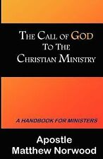 The Call of God to the Christian Ministry : A Handbook for Ministers by...