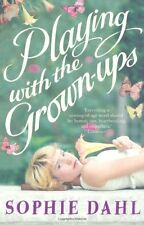 SOPHIE DAHL __ PLAYING WITH GROWN-UPS _ BRAND NEW __ FREEPOST UK