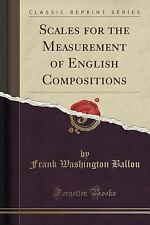 Scales for the Measurement of English Compositions (Classic Reprint) by Frank...