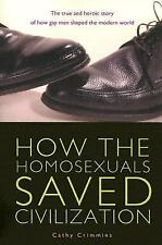 How the Homosexuals Saved Civilization: The Time and Heroic Story of H-ExLibrary