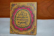 In A World Where You Can Be Anything BE YOURSELF 4.5x 5.25 Wood Picture ART DECO