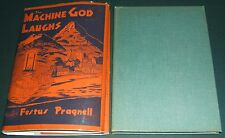 The machine God Laughs by Pragnell Festus  1949 first edition in dust Jacket