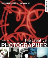 The Creative Photographer : A Complete Guide to Photography by John Ingledew...