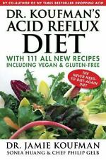 Dr. Koufman's Acid Reflux Diet: With 111 All New Recipes Including Vegan & Glut