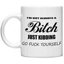 Rude Gifts, I'm Not Always A Bitch...Novelty Mug Gift