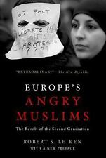 Europe's Angry Muslims : The Revolt of the Second Generation by Robert Leiken...