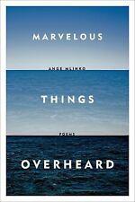 Marvelous Things Overheard: Poems, Mlinko, Ange