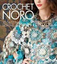 Crochet Noro -  30 Dazzling Designs using Noro yarns