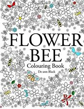 Flower Bee: Zen Garden Art Therapy Adult Colouring Book Calm Relaxing New 2015
