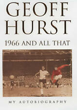 1966 and All That: My Autobiography by Geoff Hurst (Hardback, 2001) signed