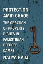 Protection Amid Chaos: The Creation of Property Rights in Palestin.. - Hardcover