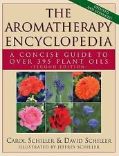 The Aromatherapy Encyclopedia : A Concise Guide to over 385 Plant Oils by...