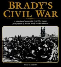 Brady's Civil War :Collection, Memorable CW Images,photography,Virginia,1st ed