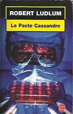 ROBERT LUDLUM LE PACTE CASSANDRE