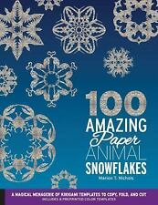 100 Amazing Paper Animal Snowflakes: A Magical Menagerie of Kirigami Templates t