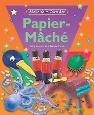 Papier-Mache (Make Your Own Art)-ExLibrary
