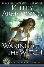 The Otherworld Series ~ Waking the Witch (Hardcover) Kelley Armstrong