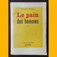 LE PAIN DES HOMMES Pearl Buck 1953